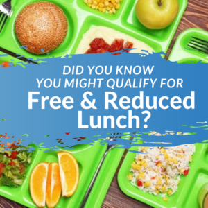 Did you know you could qualify for free and reduced lunch?